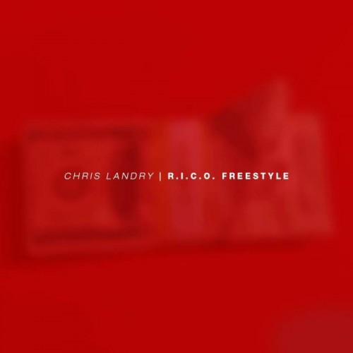 unnamed444-500x500 Chris Landry - R.I.C.O. (Freestyle)