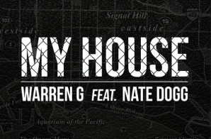 Warren G x Nate Dogg – My House