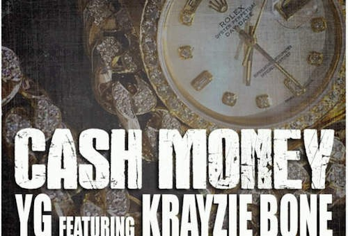YG – Cash Money ft. Krayzie Bone (Prod. By Brave Brothers)