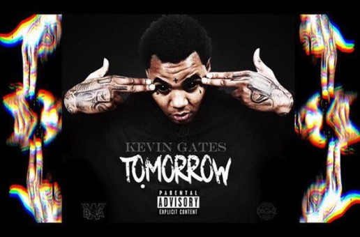 Kevin Gates – Tomorrow