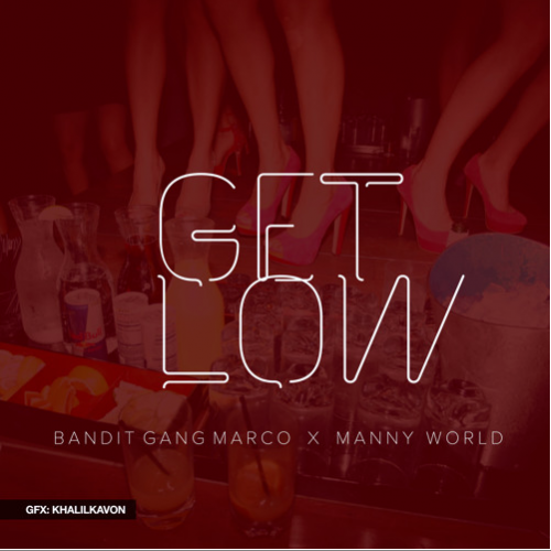 Screen-Shot-2015-08-16-at-4.44.51-PM-500x500 Bandit Gang Marco - Get Low Ft. Manny World