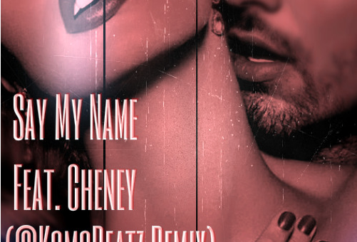 Komo Beats – Say My Name Ft. Cheney