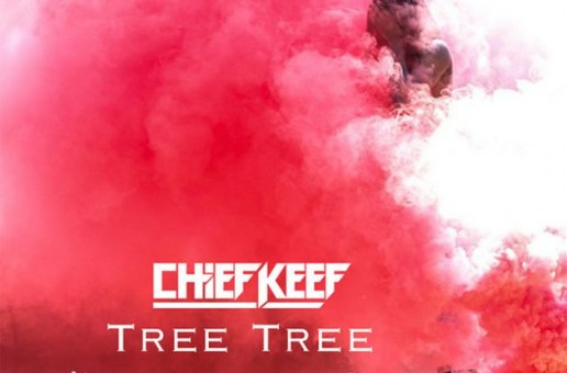 Chief Keef – Tree Tree