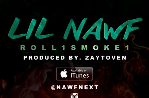Lil Nawf – Roll 1 Smoke 1 (Prod. By Zaytoven)