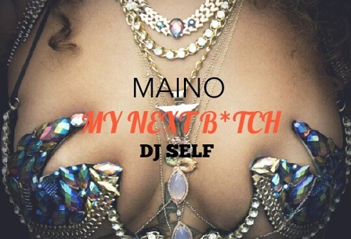 Maino – My Next Bitch (Remix)