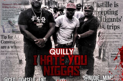 Quilly – I Hate You Niggas (Prod by Koach Bubb)