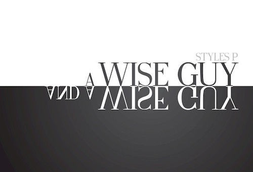 Styles P – A Wise Guy and a Wise Guy (Album Stream)