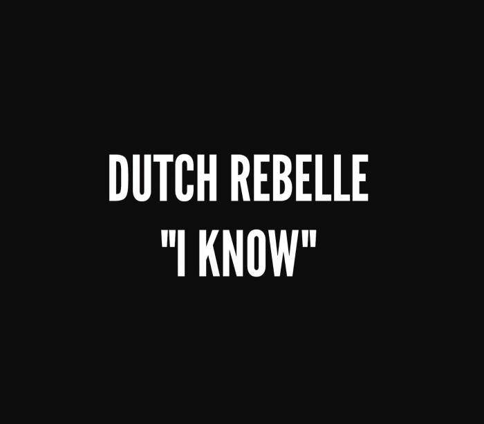 unnamed-19 Dutch ReBelle - I Know (Video)