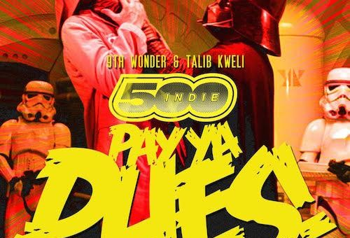 9th Wonder  – Pay Ya Dues Ft. Talib Kweli, Problem & Bad Lucc