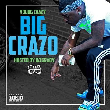 "Big-Crazo Young Crazy Carries VA On His Back Yet Again With New Mixtape ""Big Crazo"" (Hosted By DJ Grady)"