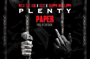 Rich The Kid x KEY x  Skippa Da Flippa – Plenty Paper (Prod. by Zaytoven)