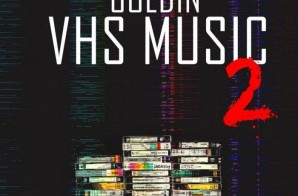 Goldin – VHS Music 2 (Artwork) + Release Date