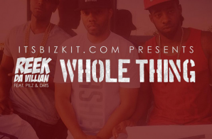 Reek Da Villian – Whole Thing