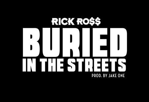 Rick Ross – Buried In The Streets