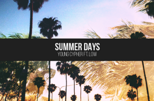 Young Cypher x Low – Summer Days