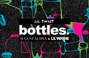 Lil Twist – Botles Ft. August Alsina & Lil Wayne
