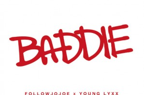 followJOJOE – BADDIE – Ft. Young Lyxx (Prod. By DJ Official)