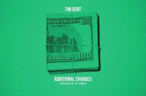 Tim Gent – Additional Charges (Prod. By Rmur)