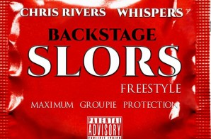 Chris Rivers – Backstage Slors Ft. Whispers