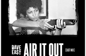 Dave East – Air It Out (Remix)
