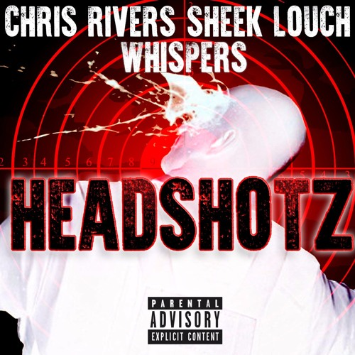 headshotz Chris Rivers ft. Sheek Louch & Whispers – Headshotz