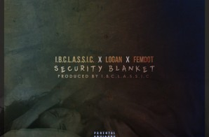 I.B.C.L.A.S.S.I.C. – Security Blanket Ft. Logan & Femdot