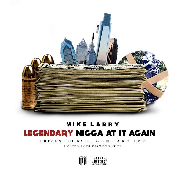 mike-cover Mike Larry - Legendary Nigga At It Again (Mixtape Artwork)