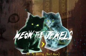 Run The Jewels – Oh My Darling Don't Meow (Prod. By Just Blaze)