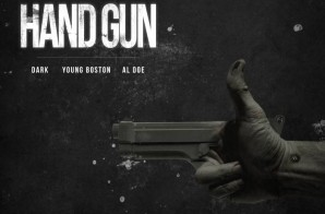 Dark & Young Boston – Hand Gun Ft. Al Doe