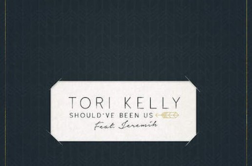 Tori Kelly – Should've Been Us Ft. Jeremih