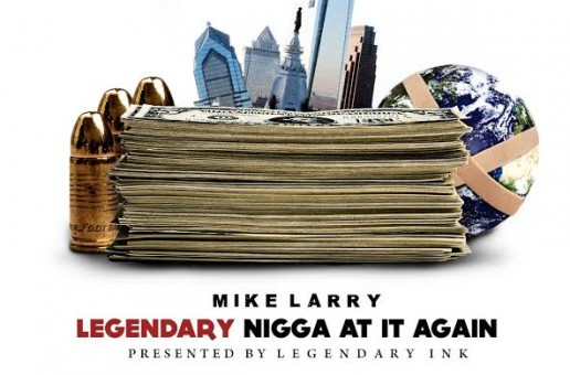 Mike Larry – Legendary Nigga At It Again (Mixtape) (Hosted by DJ Diamond Kutz)
