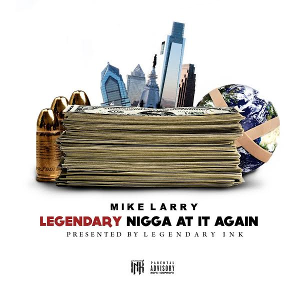unnamed-27 Mike Larry - Legendary Nigga At It Again (Mixtape) (Hosted by DJ Diamond Kutz)