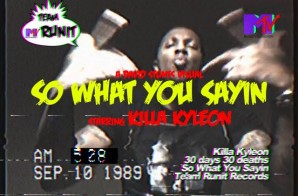 Killa Kyleon – So What You Sayin (Video)