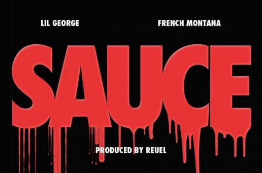 Lil George – Sauce (Remix) Ft. French Montana
