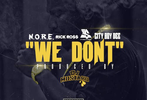 N.O.R.E. – We Don't Ft. Rick Ross, Ty Dolla $ign & City Boy Dee