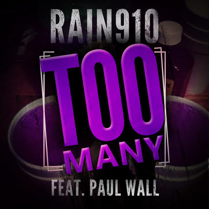 2 Rain910 - Too Many Ft. Paul Wall