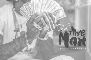Que – Awe Man (Pack Barkin) (Prod. by 30 Roc)
