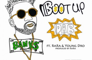 Bank$ x Young Dro & Ra Ra – Boot Up