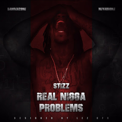 FullSizeRender Stizz - Real Nigga Problems