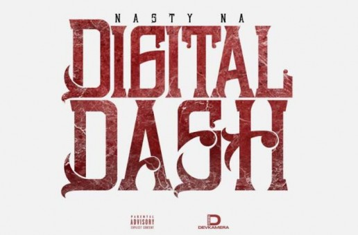 Nasty Na – Digital Dash Freestyle