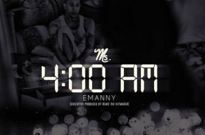 "Emanny Releases New Single, ""Ms. 4:00AM"""