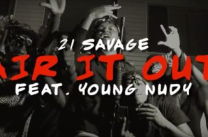 21 Savage – Air It Out Ft. Young Nudy (Video)