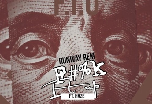 Runway Rem – Fuck It Up Ft. Haze
