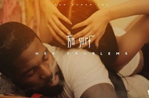 Tsu Surf – Her Problems (Video)