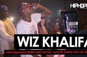 "Wiz Khalifa Performs During The Beer And Tacos ""Taylor Gang Pop-Up Show"" in Atlanta (HHS1987 Exclusive) (Video)"