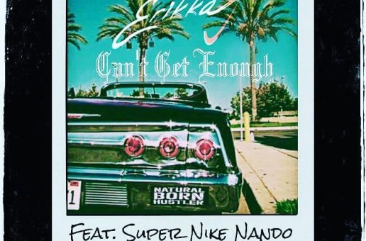 Erikka J – Can't Get Enough Ft. Super Nike Nando (Prod. By NameBrand)