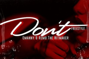 Emanny & Remo The Hitmaker – Don't (Freestyle)