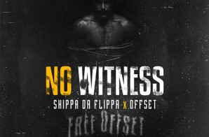 Skippa Da Flippa x Offset – No Witness