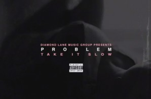 Problem – Take It Slow