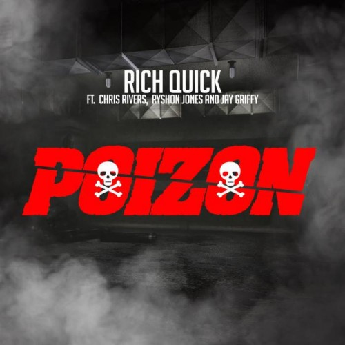 rich-quick-poizon-ft-chris-rivers-ryshon-jones-and-jay-griffy-HHS1987-2015